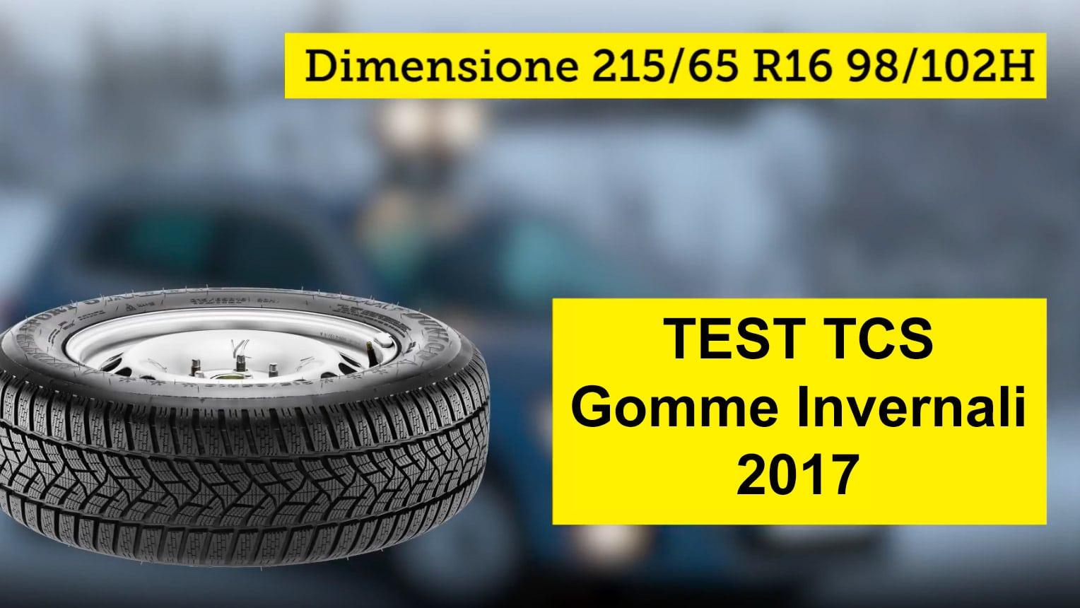 Test 2017 Pneumatici Invernali TCS: 215/65 R16 98/102H